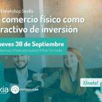 Sevilla acogerá el primer workshop para el sector Retail: «El comercio físico como atractivo de inversión»